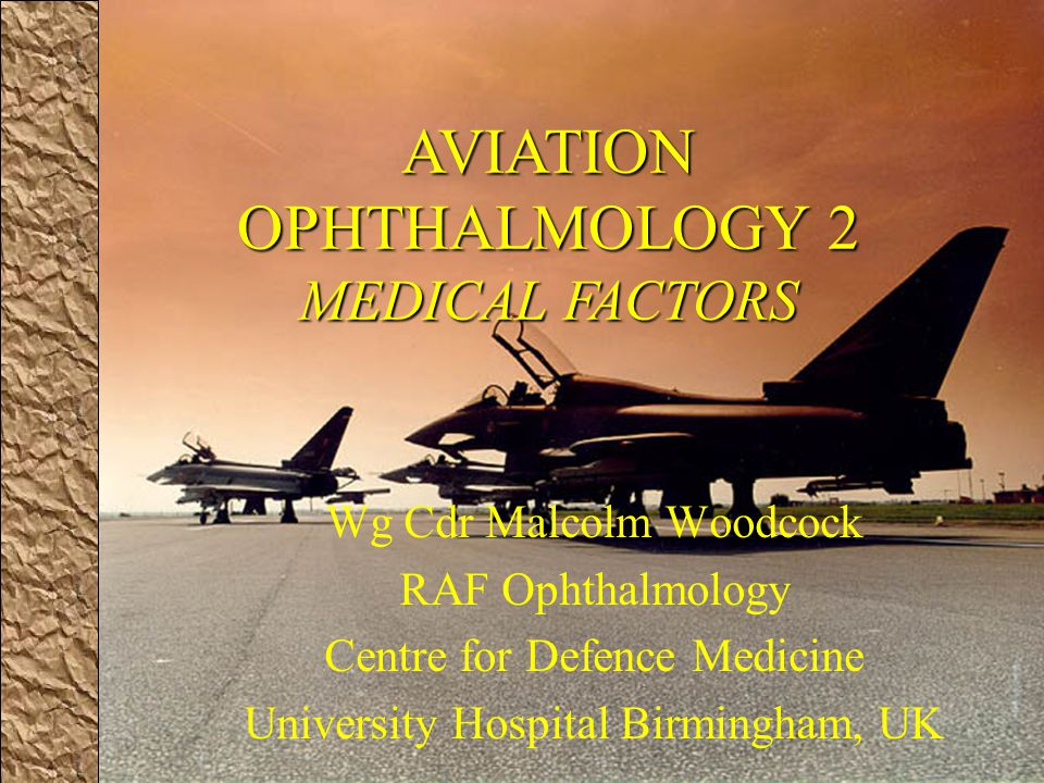 AVIATION OPHTHALMOLOGY 2 MEDICAL FACTORS