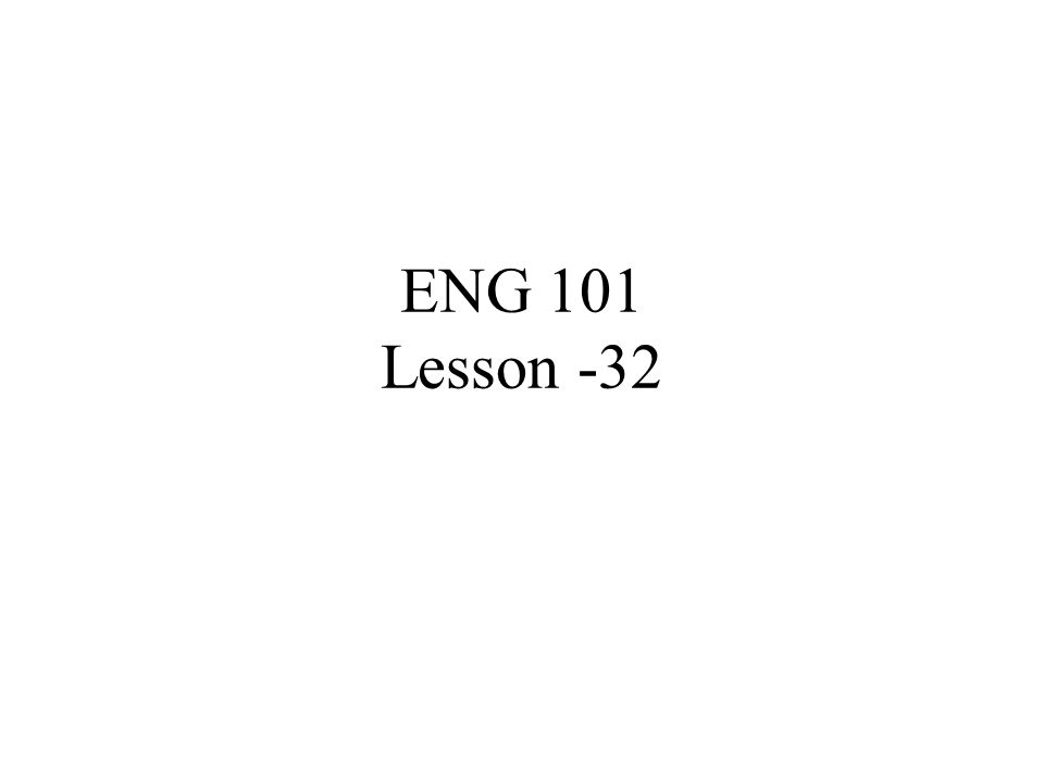 ENG 101 Lesson -32