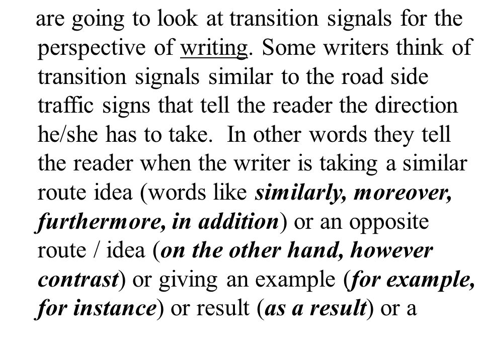 are going to look at transition signals for the perspective of writing
