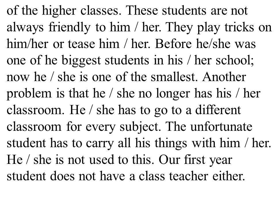 of the higher classes. These students are not always friendly to him / her.