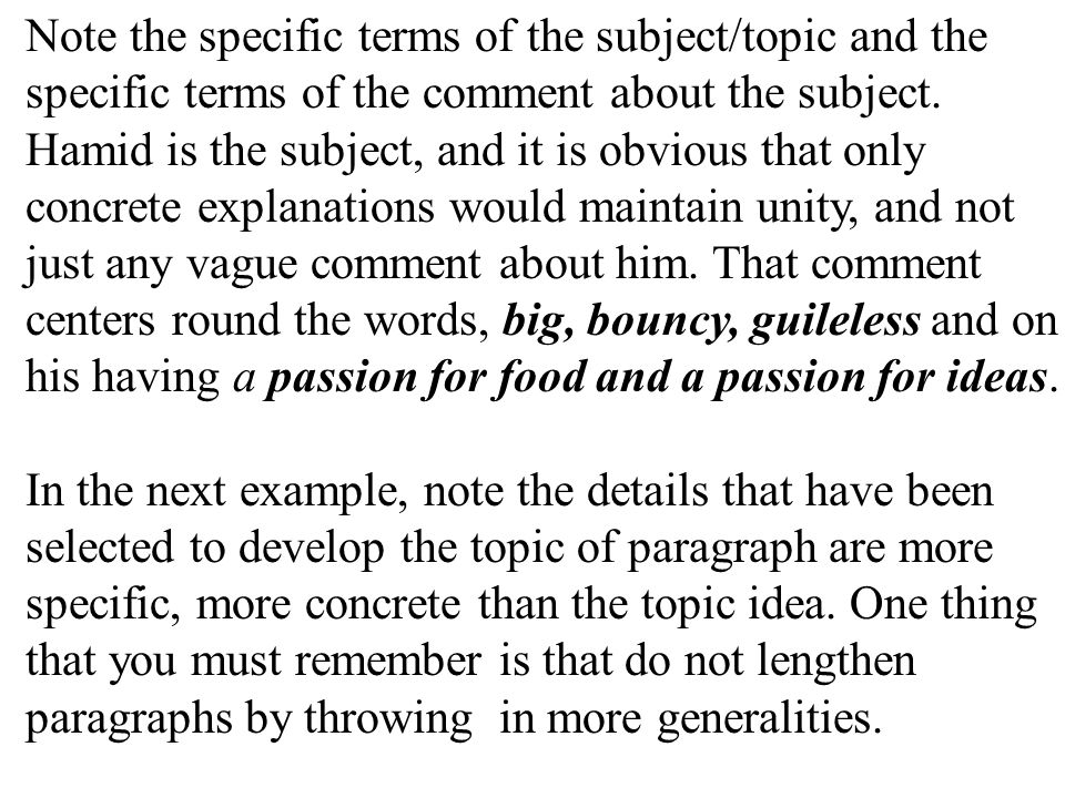 Note the specific terms of the subject/topic and the specific terms of the comment about the subject. Hamid is the subject, and it is obvious that only concrete explanations would maintain unity, and not just any vague comment about him. That comment centers round the words, big, bouncy, guileless and on his having a passion for food and a passion for ideas.