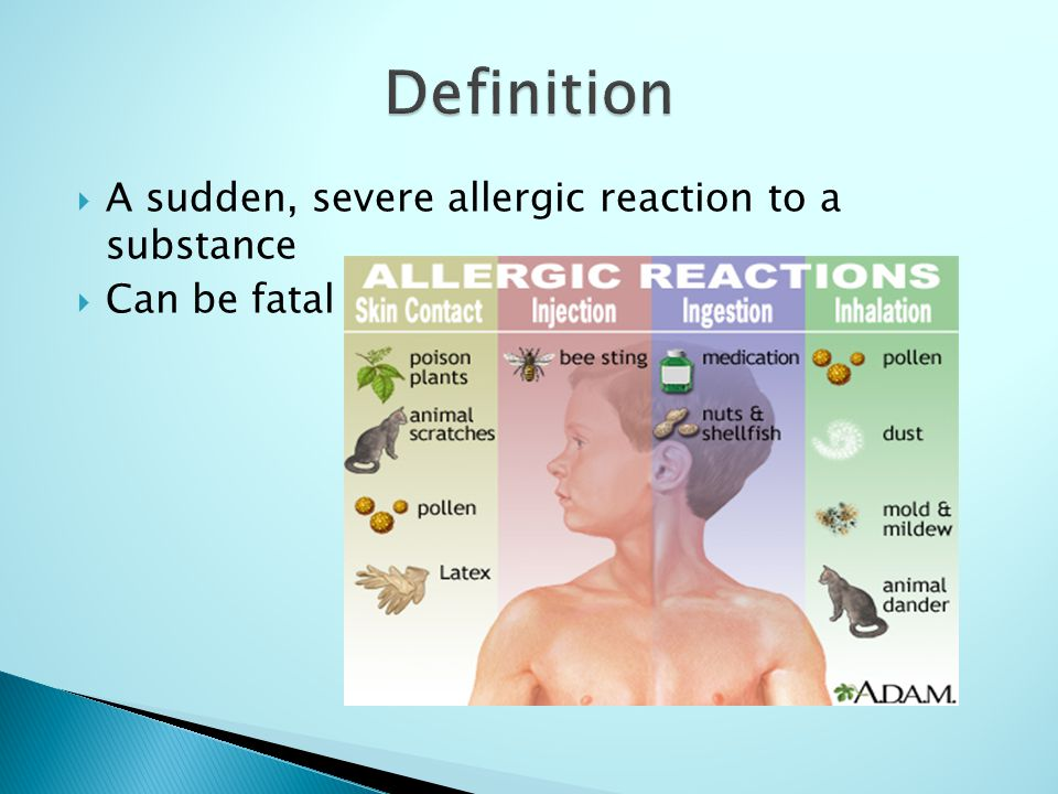 Definition A sudden, severe allergic reaction to a substance