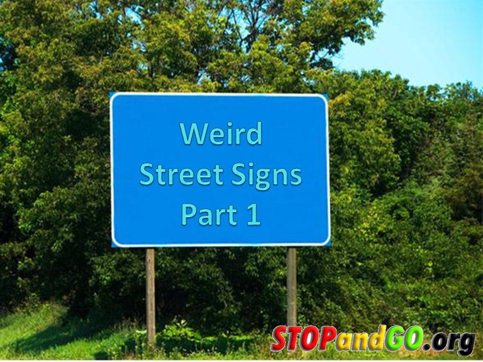 Weird Street Signs Part 1