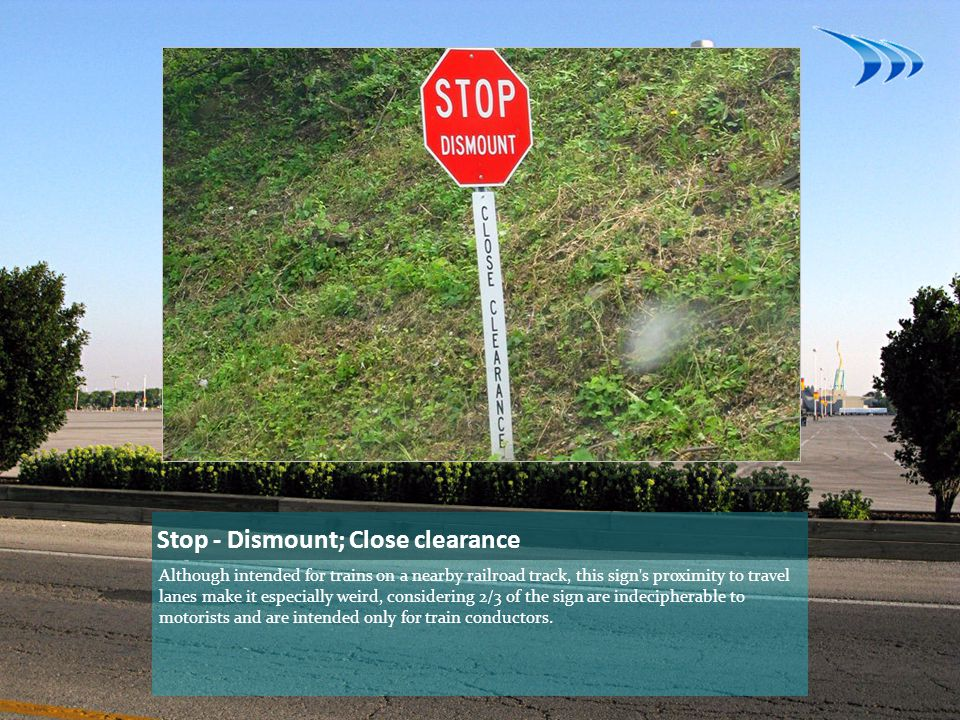 Stop - Dismount; Close clearance