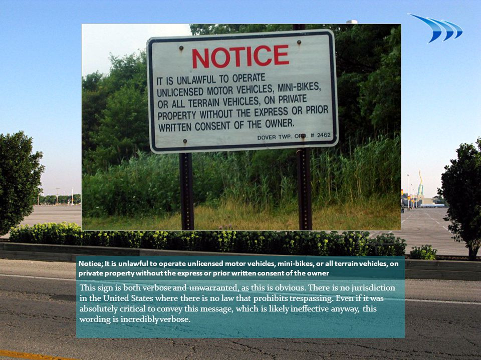 Notice; It is unlawful to operate unlicensed motor vehicles, mini-bikes, or all terrain vehicles, on private property without the express or prior written consent of the owner