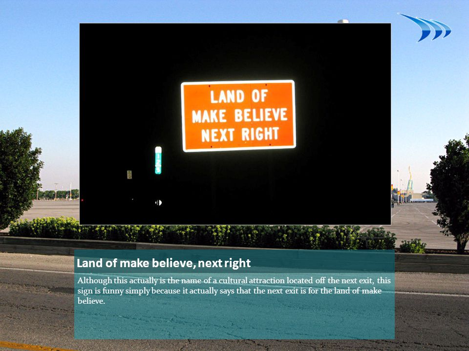 Land of make believe, next right