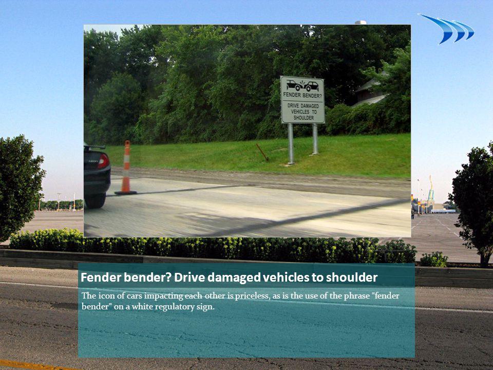 Fender bender Drive damaged vehicles to shoulder
