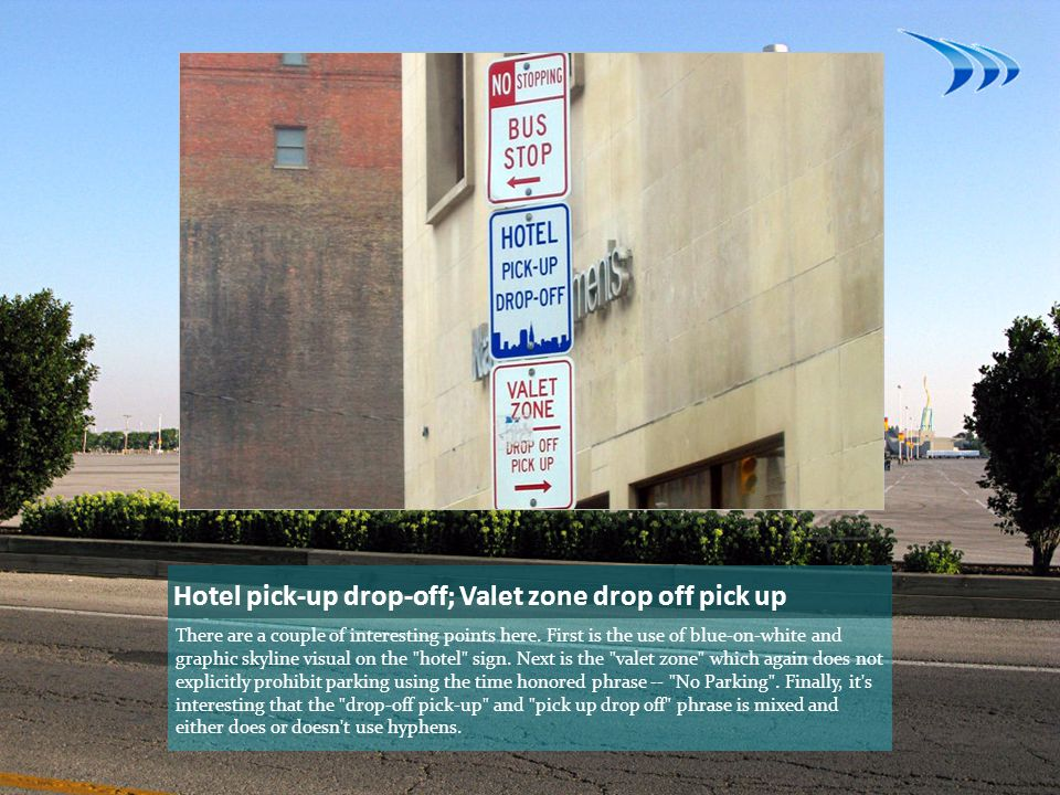Hotel pick-up drop-off; Valet zone drop off pick up