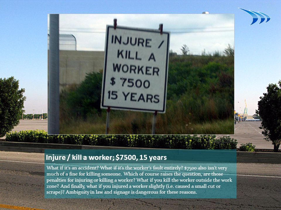 Injure / kill a worker; $7500, 15 years