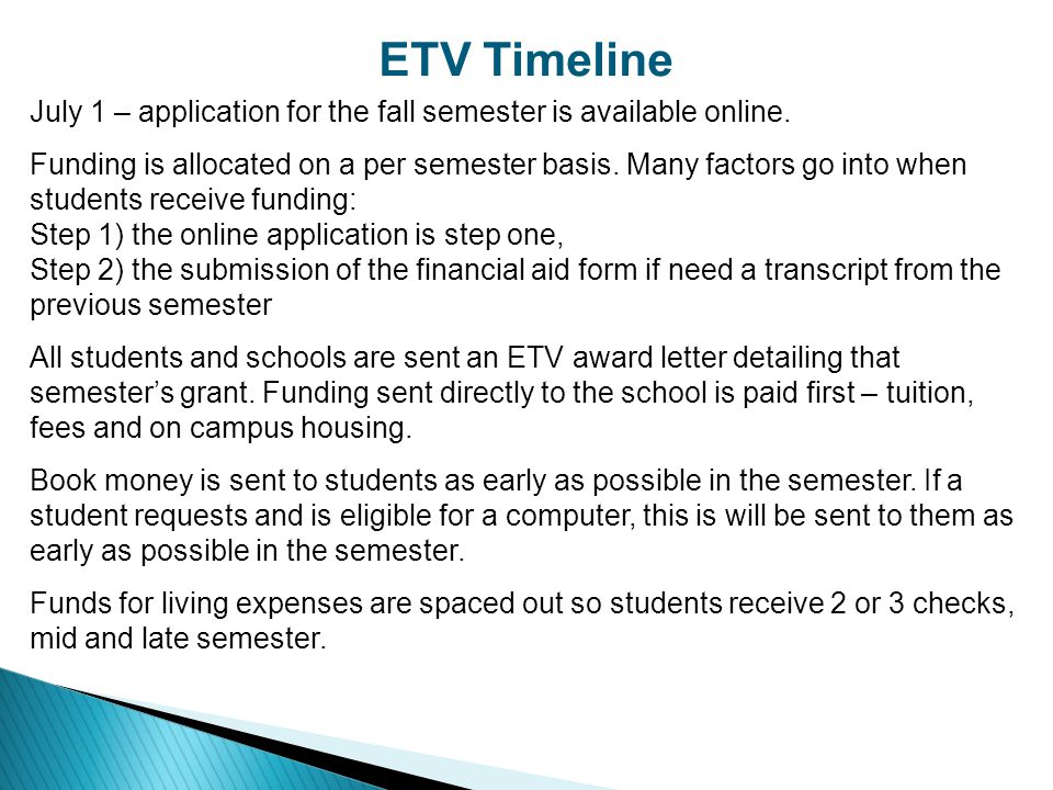 ETV Timeline July 1 – application for the fall semester is available online.