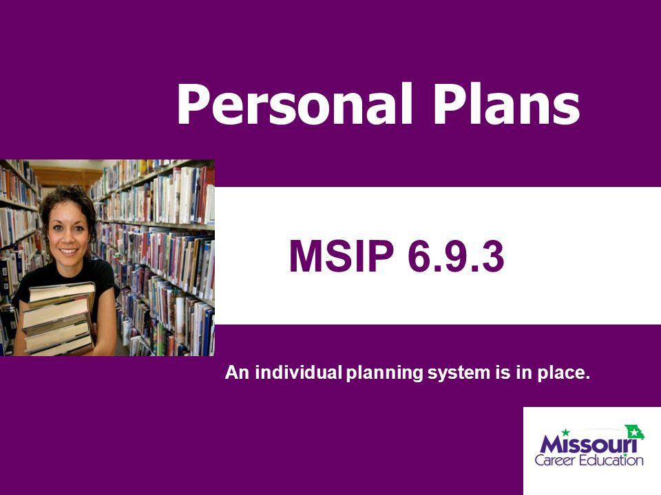 An individual planning system is in place.