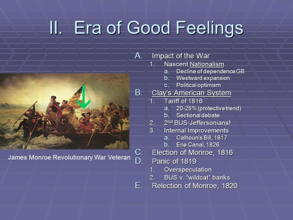 i II. Era of Good Feelings Impact of the War Clay's American System