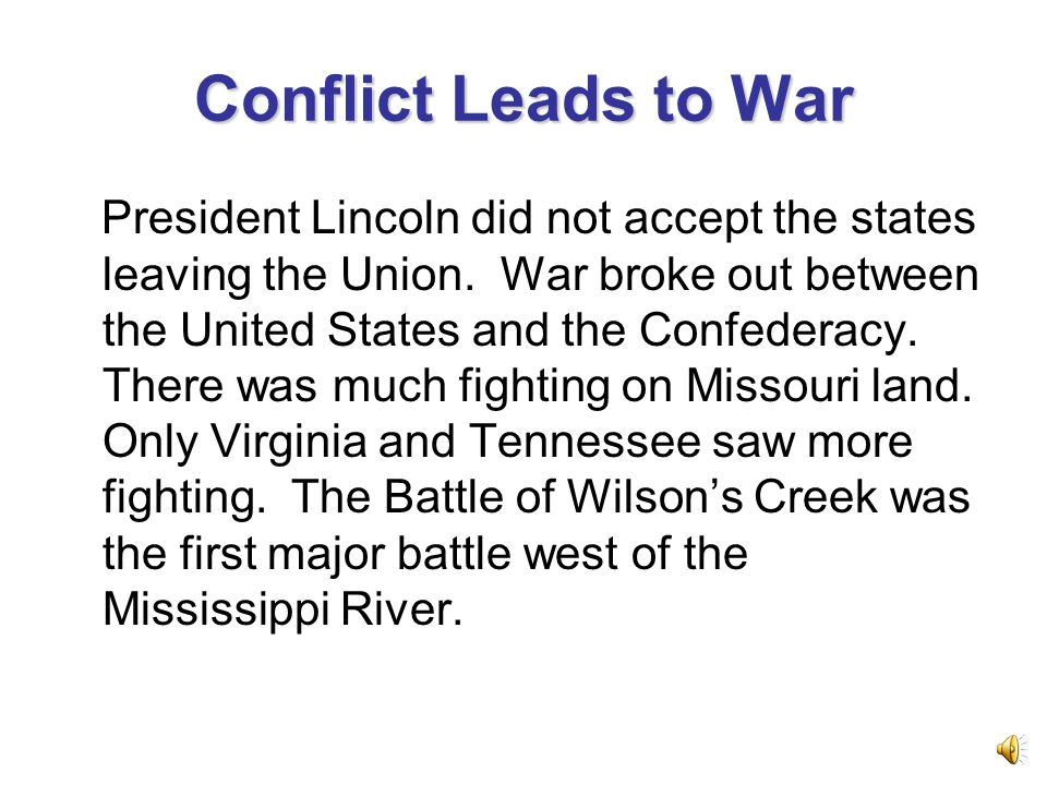 Conflict Leads to War