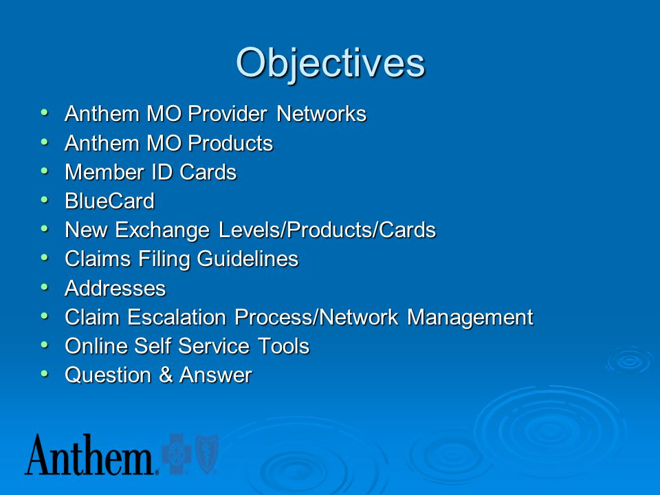 Objectives Anthem MO Provider Networks Anthem MO Products