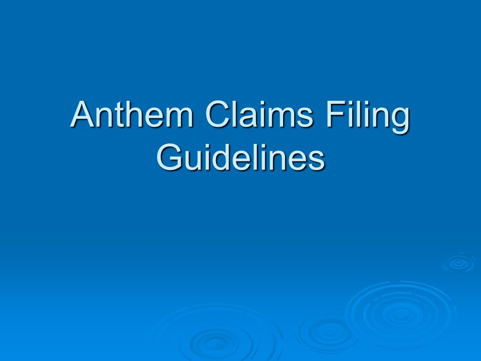 Anthem Claims Filing Guidelines