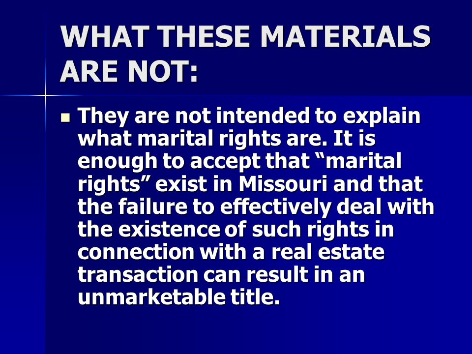 WHAT THESE MATERIALS ARE NOT: