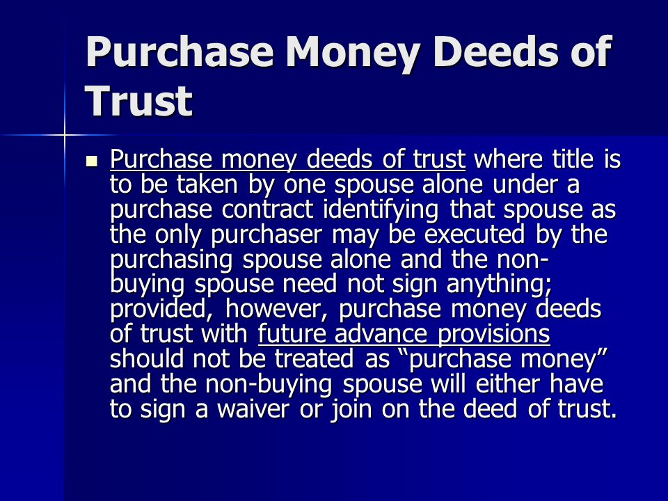Purchase Money Deeds of Trust