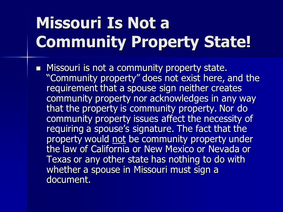 Missouri Is Not a Community Property State!