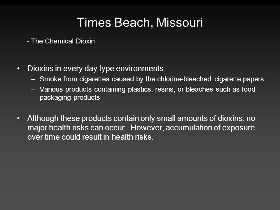 Times Beach, Missouri Dioxins in every day type environments