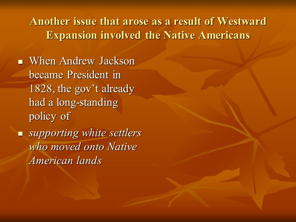 Another issue that arose as a result of Westward Expansion involved the Native Americans