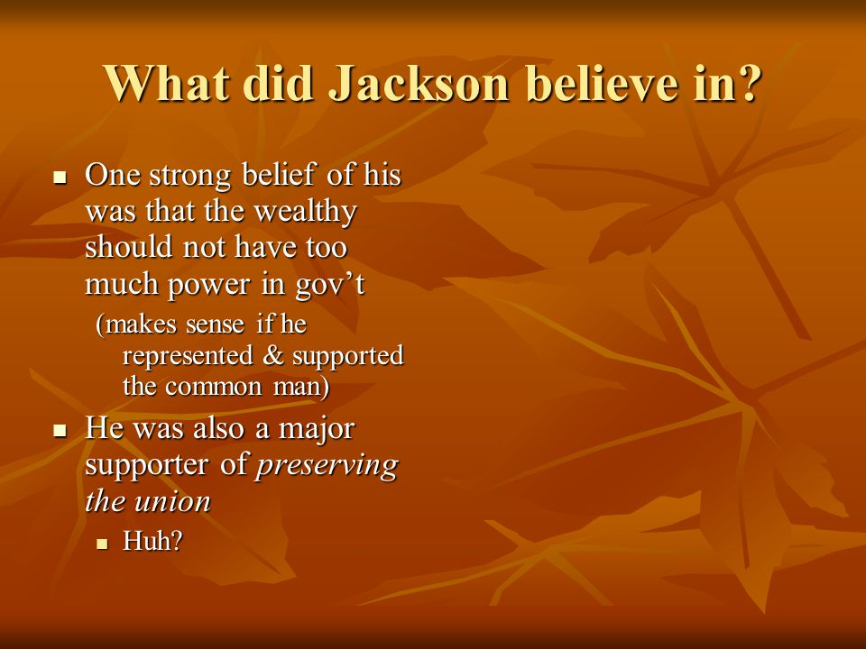 What did Jackson believe in