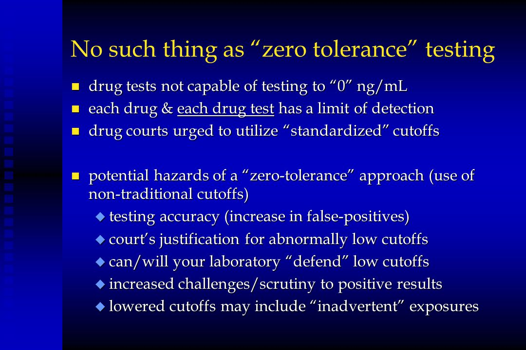 No such thing as zero tolerance testing