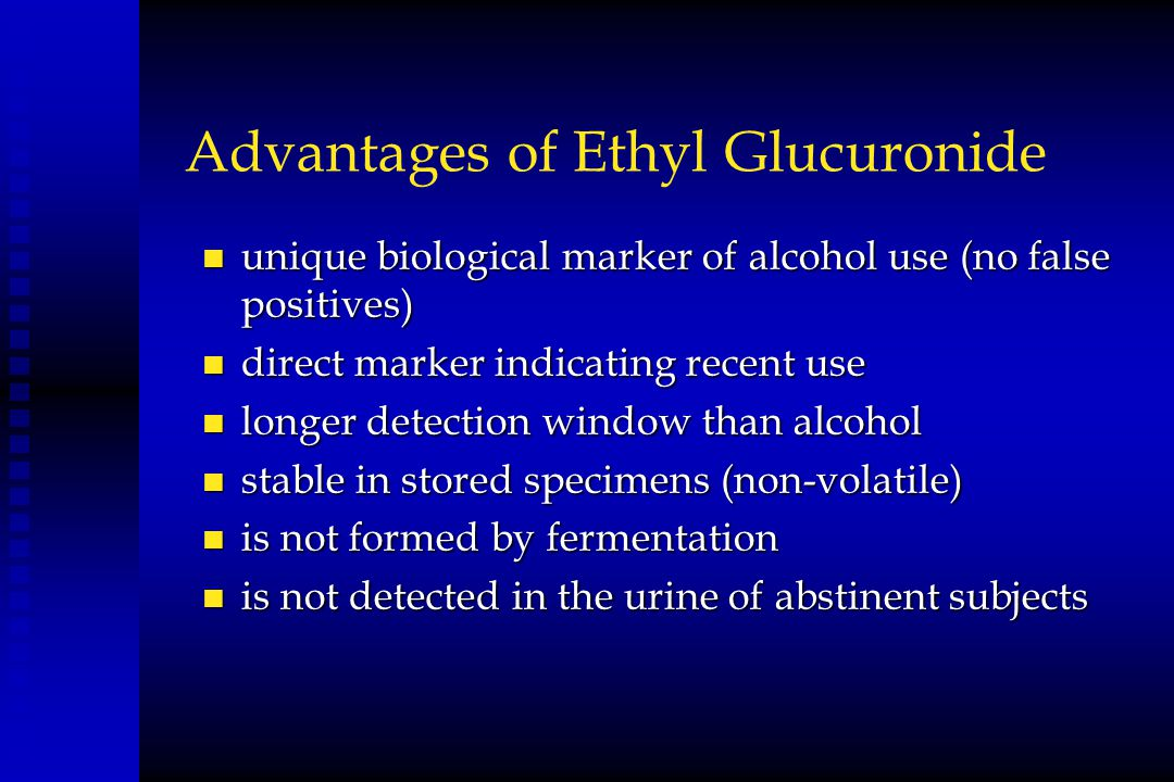 Advantages of Ethyl Glucuronide