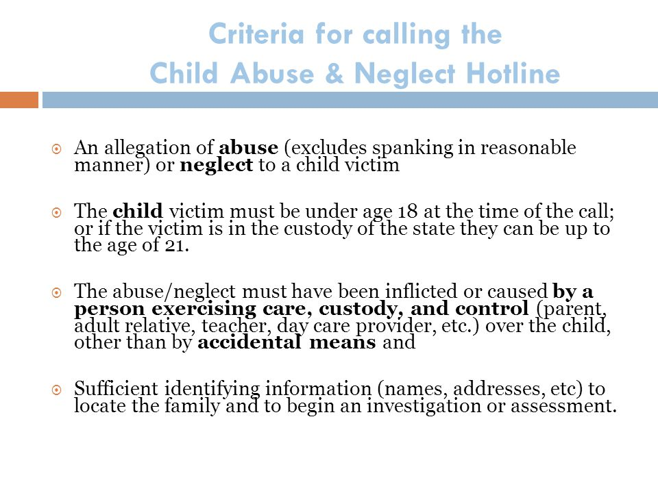 Criteria for calling the Child Abuse & Neglect Hotline