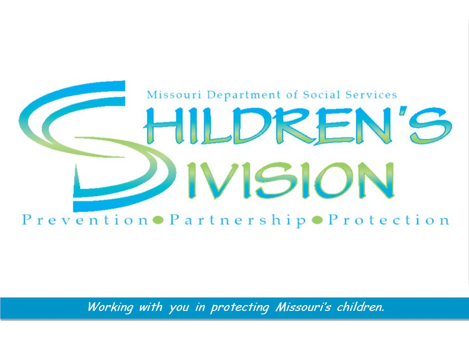 Working with you in protecting Missouri's children.