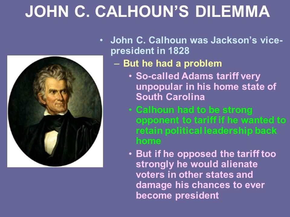 JOHN C. CALHOUN'S DILEMMA