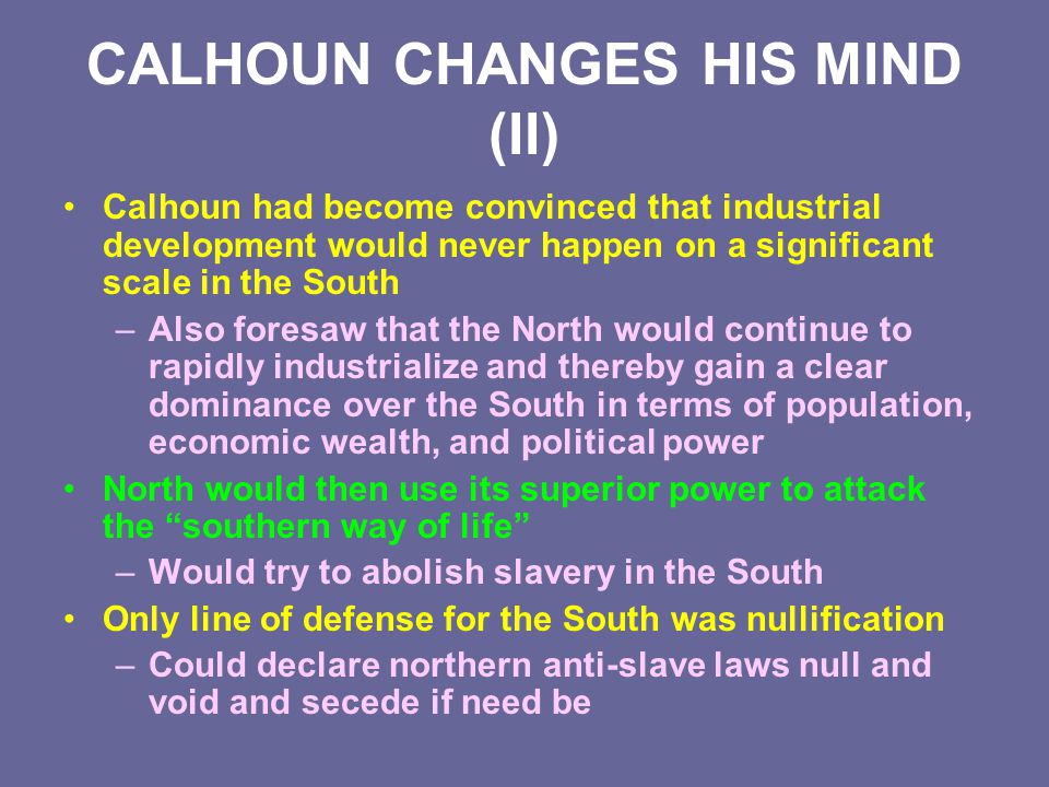CALHOUN CHANGES HIS MIND (II)