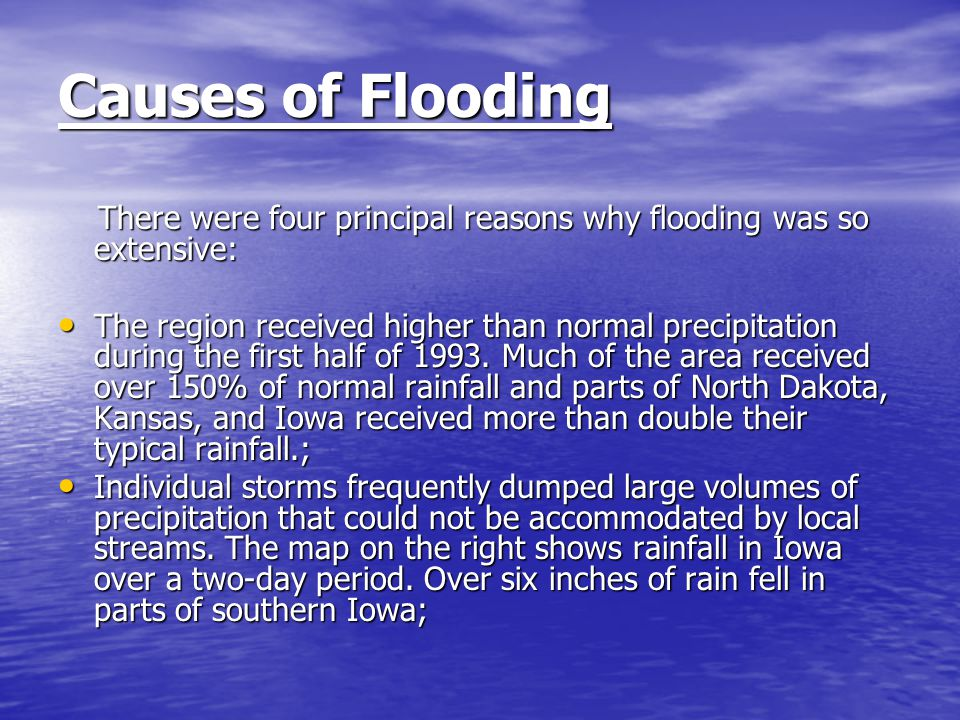 Causes of Flooding There were four principal reasons why flooding was so extensive: