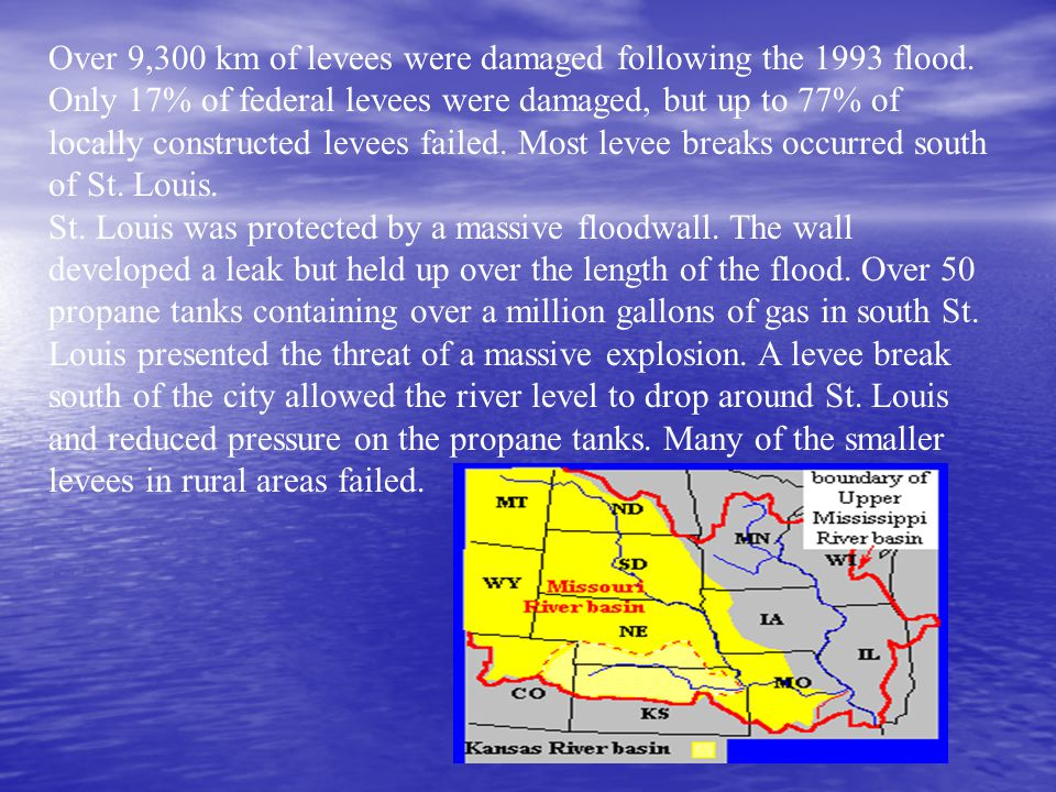 Over 9,300 km of levees were damaged following the 1993 flood