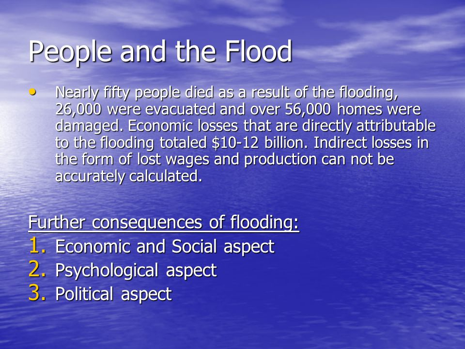 People and the Flood Further consequences of flooding: