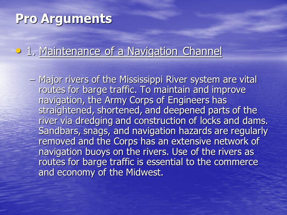 Pro Arguments 1. Maintenance of a Navigation Channel