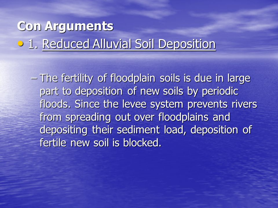 1. Reduced Alluvial Soil Deposition