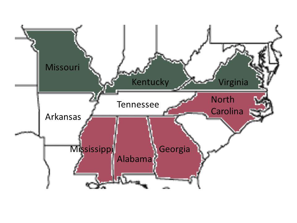 Missouri Kentucky Virginia North Carolina Tennessee Arkansas Mississippi Georgia Alabama