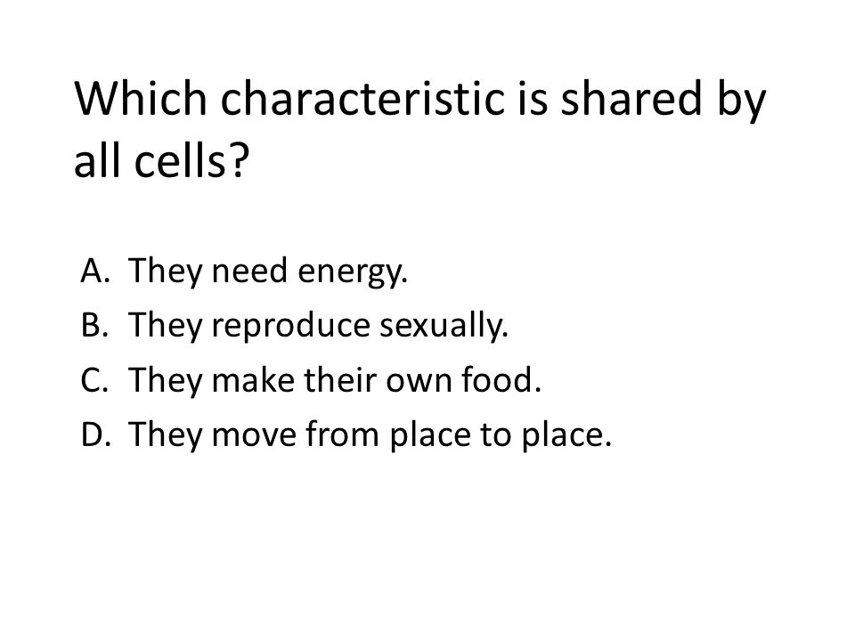 Which characteristic is shared by all cells