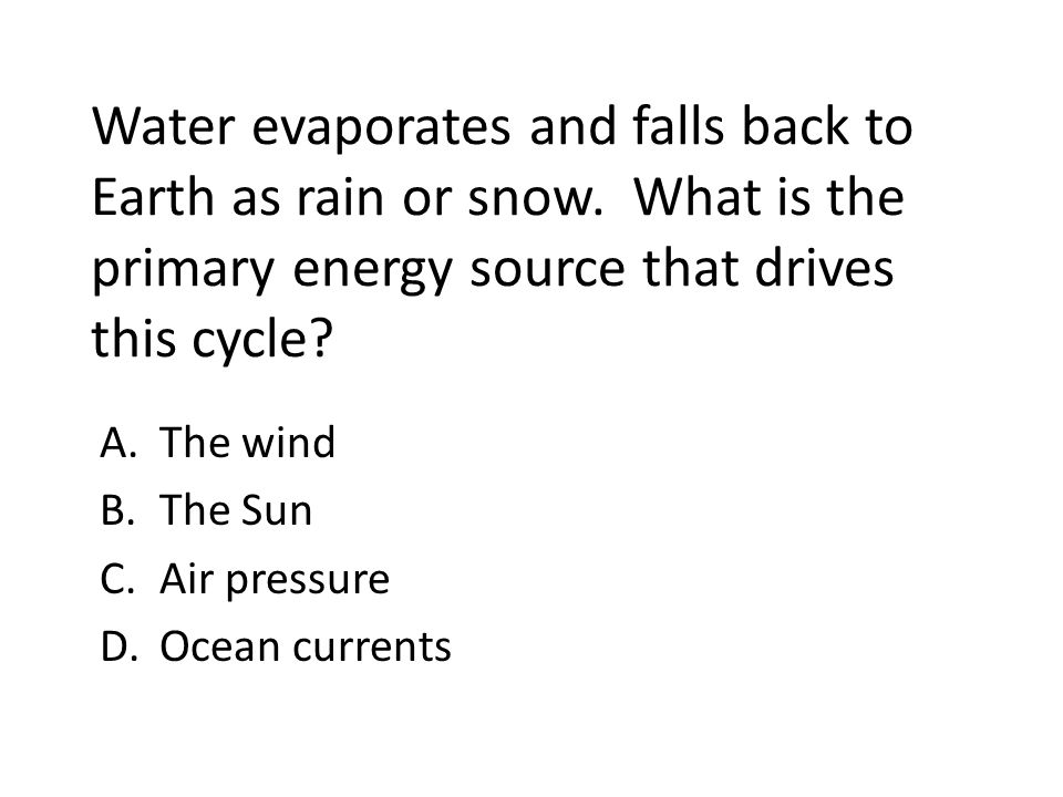 The wind The Sun Air pressure Ocean currents