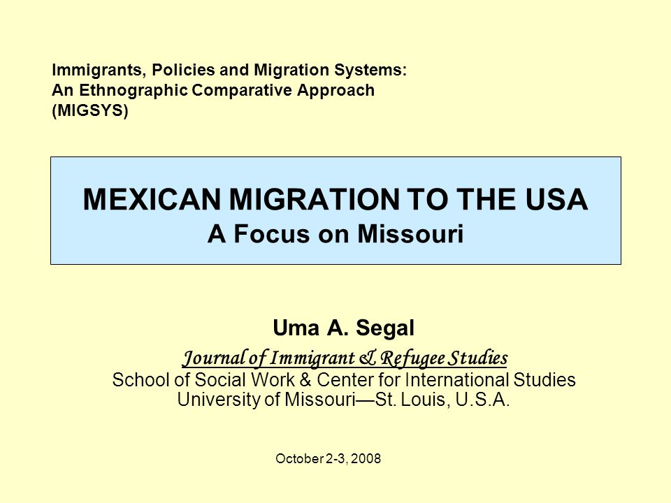 MEXICAN MIGRATION TO THE USA A Focus on Missouri