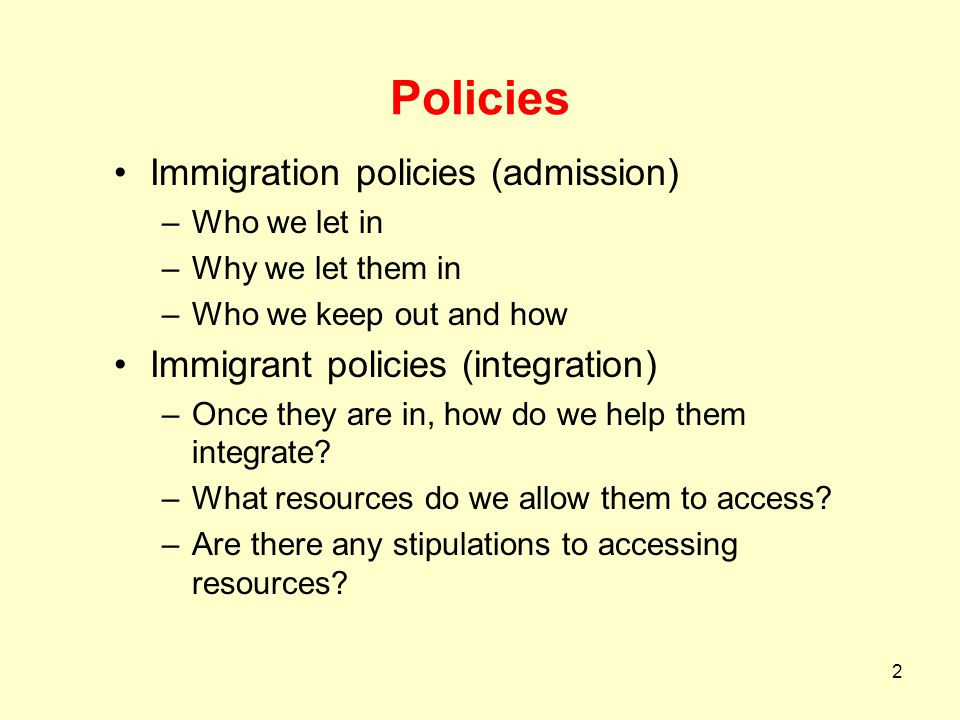 Policies Immigration policies (admission)