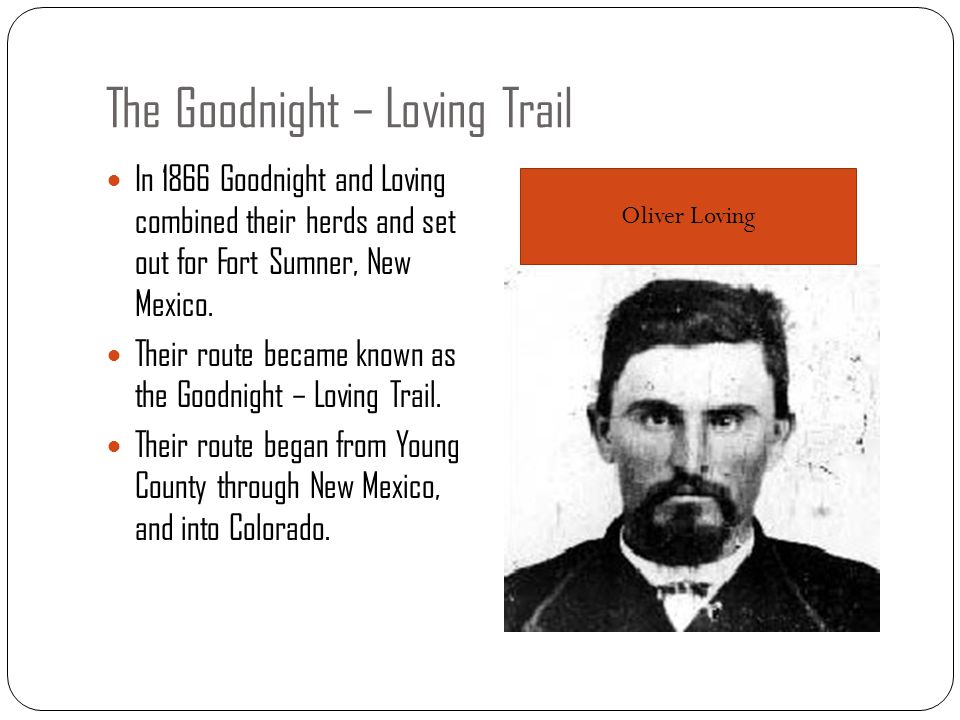The Goodnight – Loving Trail