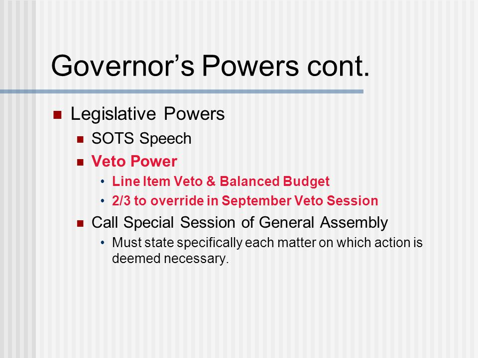Governor's Powers cont.