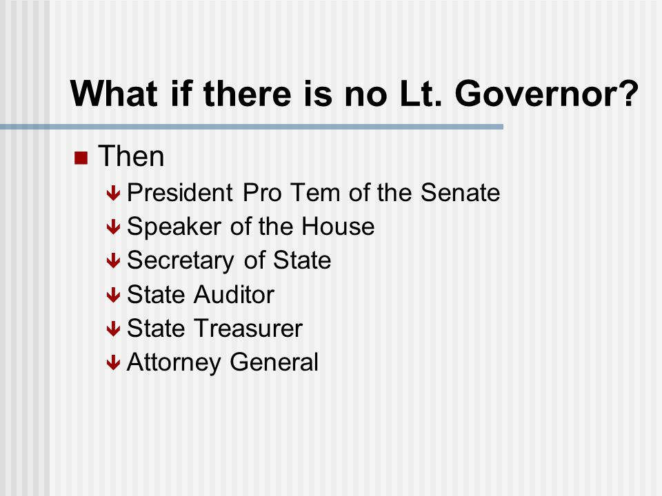 What if there is no Lt. Governor
