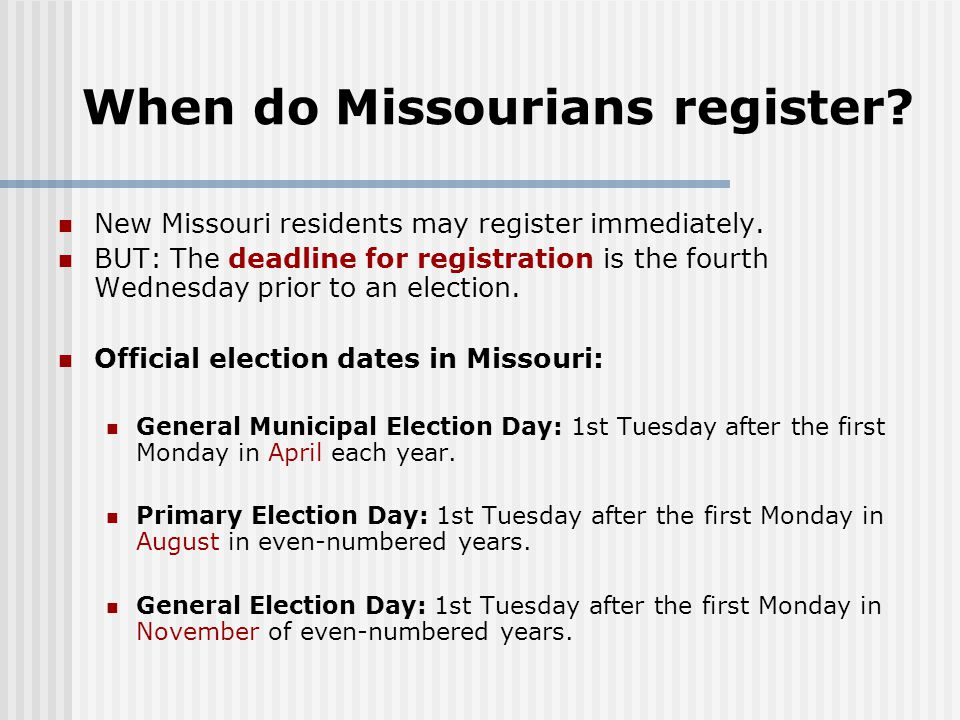 When do Missourians register