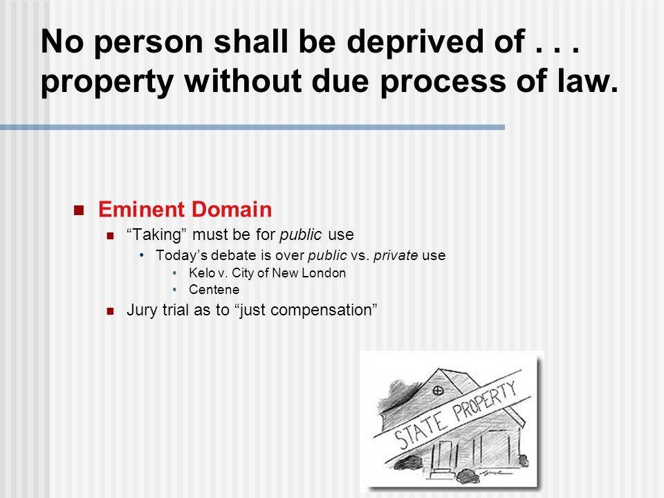 No person shall be deprived of . . . property without due process of law.