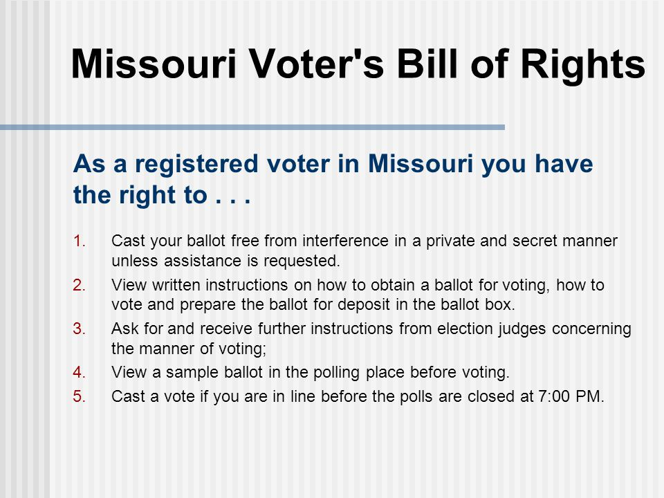 Missouri Voter s Bill of Rights