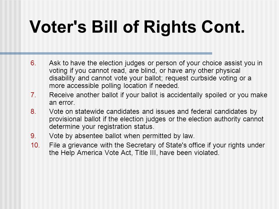 Voter s Bill of Rights Cont.