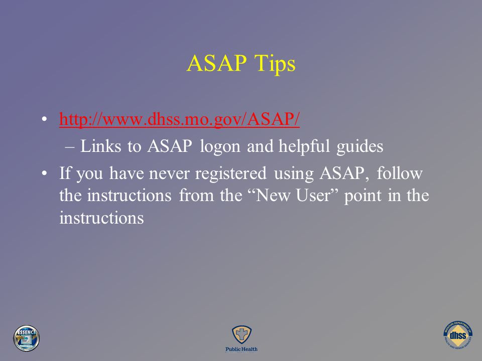 ASAP Tips http://www.dhss.mo.gov/ASAP/