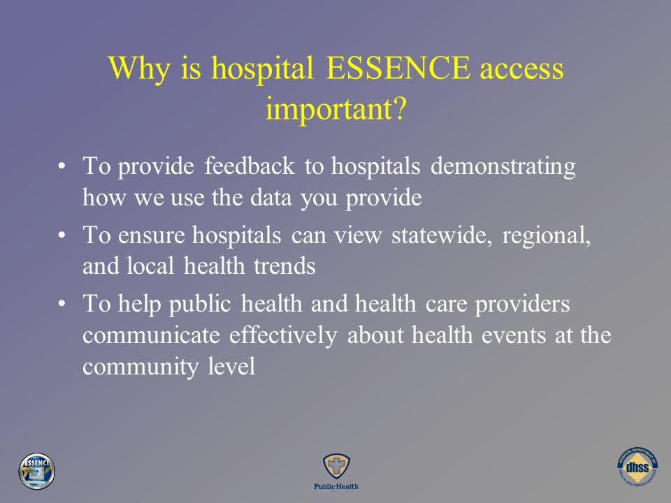 Why is hospital ESSENCE access important